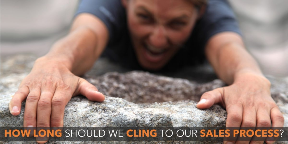 How long should we cling to our sales process