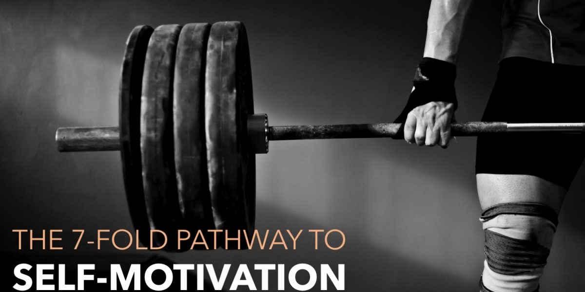 The 7-fold pathway to self-motivation