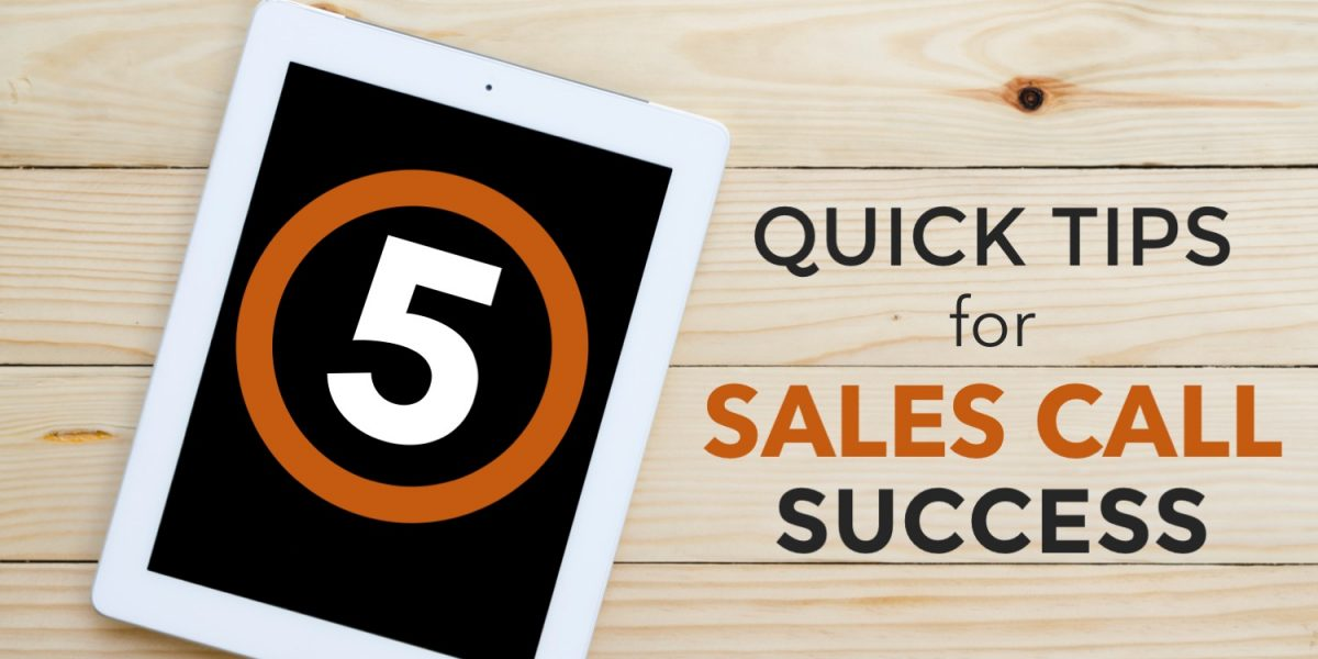 5 quick tips for sales call success