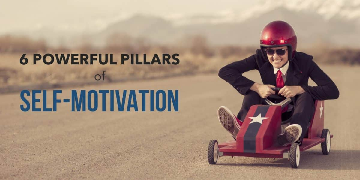 6 Powerful Pillars of Self-Motivation