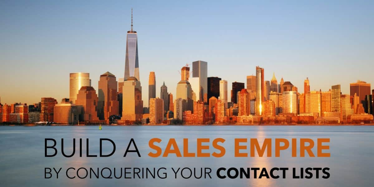 Build a Sales Empire by Conquering Your Contact Lists