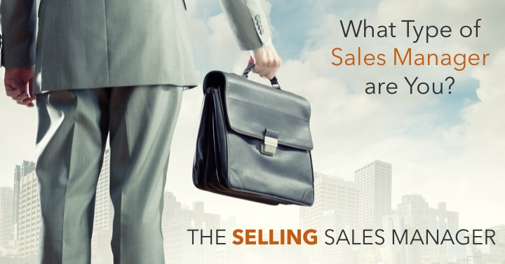 What type of sales manager are you? The Selling Sales Manager