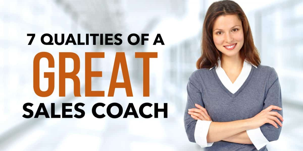 7 Qualities of a Great Sales Coach