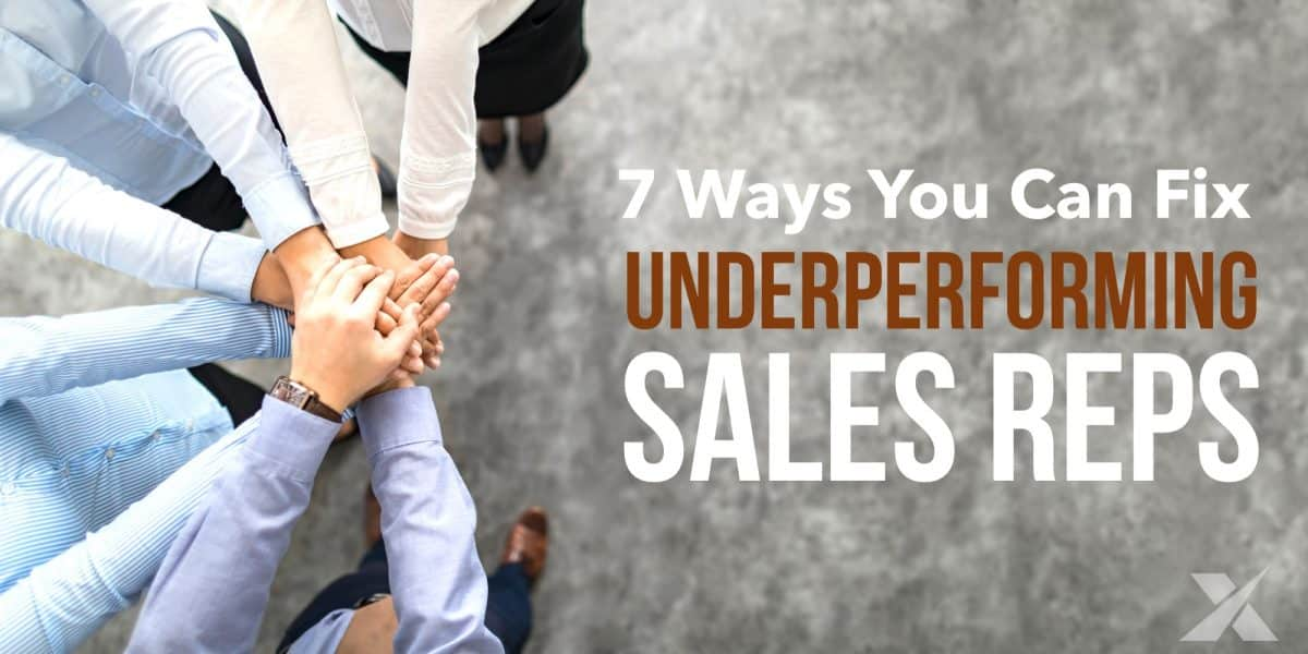 7 Ways to Fix Underperforming Sales Reps Right Now